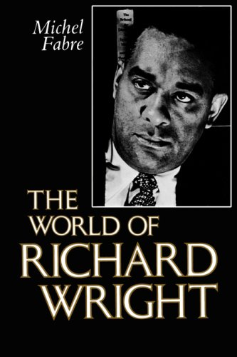 The World of Richard Wright (Center for the Study of Southern Culture Series)