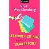 """Brauchen Sie eine Tragetasche?von """"Sibylle Weischenberg"""""""