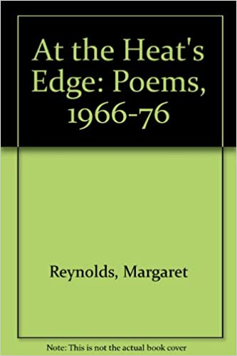 At the Heat's Edge: Poems, 1966-76