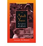 img - for [ The Adult Years: Mastering the Art of Self-Renewal (Rev)[ THE ADULT YEARS: MASTERING THE ART OF SELF-RENEWAL (REV) ] By Hudson, Frederic M. ( Author )Jun-29-1999 Paperback book / textbook / text book