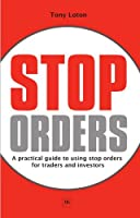 Stop Orders: A practical guide to using stop orders for traders and investors