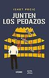 Junten los pedazos (Spanish Edition)