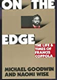 On the Edge: The Life and Times of Francis Coppola (068804767X) by Goodwin, Michael