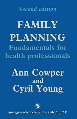 family-planning-fundamentals-for-health-professionals-by-author-ann-cowper-published-on-january-1989