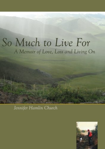 So Much to Live For: A Memoir of Love, Loss and Living On