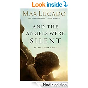 And the Angels Were Silent: Walking with Christ toward the Cross (The Bestseller Collection Book 6)