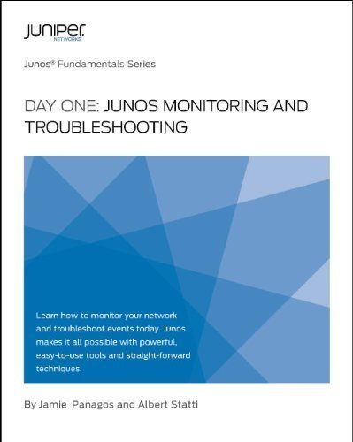 day-one-junos-monitoring-and-troubleshooting-by-jamie-panagos-2011-08-02