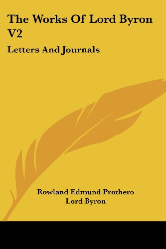 The Works of Lord Byron V2: Letters and Journals