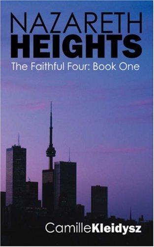 Nazareth Heights - The Faithful Four: Book One