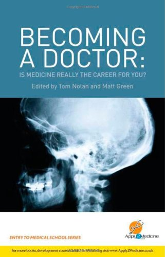 Becoming a Doctor: Is Medicine Really the Career for you? (Entry to Medical School)