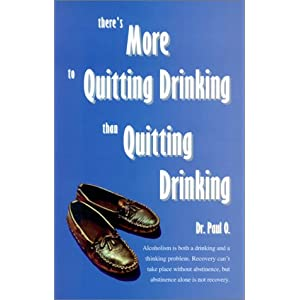 There's More to Quitting Drinking Than Quitting Drinking Paul O. and Jack N