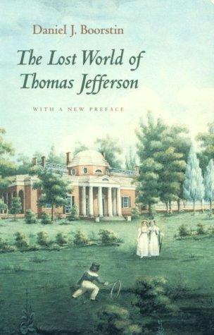 The Lost World of Thomas Jefferson, Daniel J. Boorstin