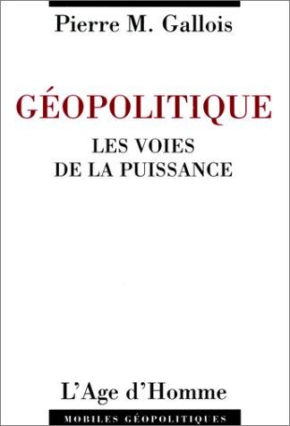 Géopolitique: Les Voies de la puissance