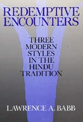 Image for Redemptive Encounters: Three Modern Styles in the Hindu Tradition (Comparative Studies in Religion and Society)