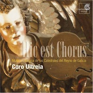Hic est Chorus - Liturgical Music from the Cathedrals of the Kingdom of Galicia from medieval codices to the classical romantic period