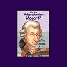 Who Was Wolfgang Amadeus Mozart? (       UNABRIDGED) by Yona Zeldis McDonough Narrated by Kevin Pariseau