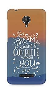 AMEZ my dream wouldnt have been complete without you Back Cover For Micromax Canvas Spark Q380