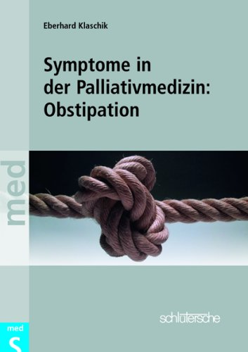 Symptome in der Palliativmedizin: Obstipation