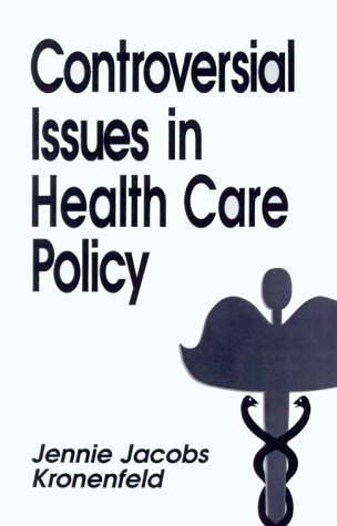 Controversial Issues in Health Care Policy (Controversial Issues in Public Policy)