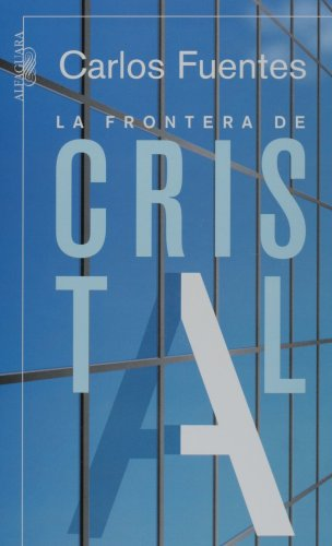La frontera de cristal/ The Crystal Frontier: A Novel in Nine Stories (Spanish Edition)