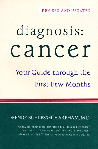 Diagnosis Cancer: Your Guide Through the First Few Months