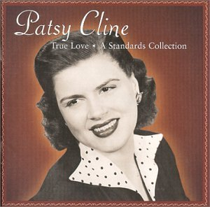 Patsy Cline - True Love A Standards Collection - Zortam Music