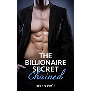 The Billionaire Secret: Chained (Dirty Little Secrets Book 3)