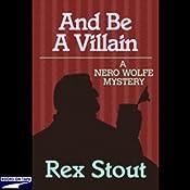 And Be a Villain | [Rex Stout]