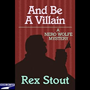 And Be a Villain | [Rex Stout]