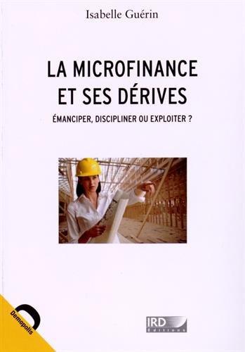 La microfinance et ses dérives : émanciper, discipliner ou exploiter ?
