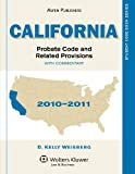 California Probate Code & Related Provisions, 2010-2011 (Student Code Book Series)