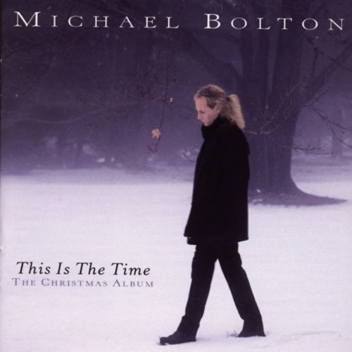 Michael Bolton - This Is The Time (The Christmas Album) - Zortam Music
