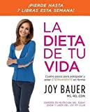 img - for La Dieta de Tu Vida : Cuatro Pasos Para Adelgazar y Estar Eternamente En Forma (Paperback - Spanish)--by Joy Bauer [2009 Edition] book / textbook / text book