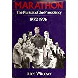 Marathon:  The Pursuit of the Presidency 1972-1976