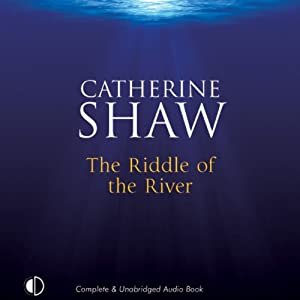 The Riddle of the River | [Catherine Shaw]