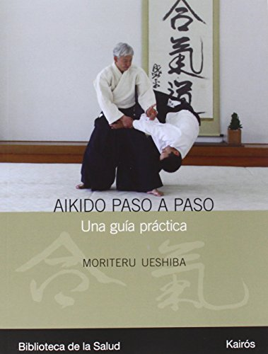 Aikido paso a paso: Una guía práctica