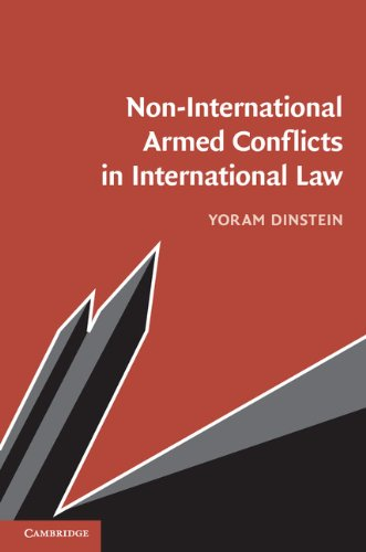 Non-International Armed Conflicts in International Law, by Yoram Dinstein