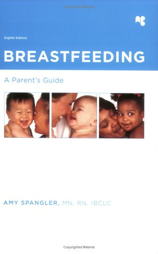 Breastfeeding: A Parent's Guide, Amy Spangler