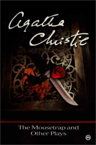 The Mousetrap and Other Plays, Agatha Christie