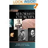 Historical Dictionary of the Reformed Churches (Historical Dictionaries of Religions, Philosophies, and Movements...
