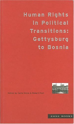 Human Rights in Political Transitions: Gettysburg to Bosnia