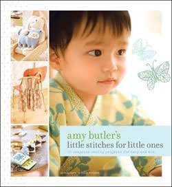 Amy Butler's Little Stitches for Little Ones Book