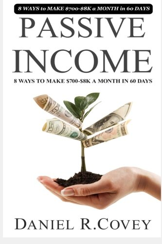 Passive Income: The Ultimate Guide to Make Passive Income and Start Your Own Business (passive income online, business plan, business tools, business ... money management, make money) (Volume 7)
