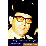 As Long As I Have The Strength: The Autobiography Of Rabbi Mika Weiss ~ Rabbi Mika M. Weiss