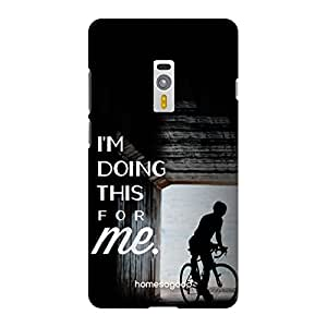 HomeSoGood I'm Doing This For Me Quote Black 3D Mobile Case For OnePlus 2 (Back Cover)