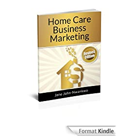 Home Care Business Marketing (How to make a million in nursing Book 3) (English Edition)