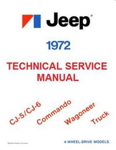 1972 JEEP TECHNICAL SERVICE MANUAL CJ-5 • CJ-6 • COMMANDO • WAGONEER • TRUCK 4-WHEEL DRIVE MODELS (Jeep Wagoneer Service Manual compare prices)