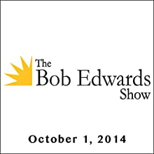 The Bob Edwards Show, Jimmy Carter, October 1, 2014  by Bob Edwards Narrated by Bob Edwards