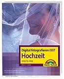 Digital fotografieren 007/ Hochzeit - step by step - Paul F. Gero