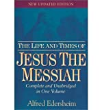 The Life & Times of Jesus the Messiah (Classic Reference Library) (0529100851) by Edersheim, Alfred